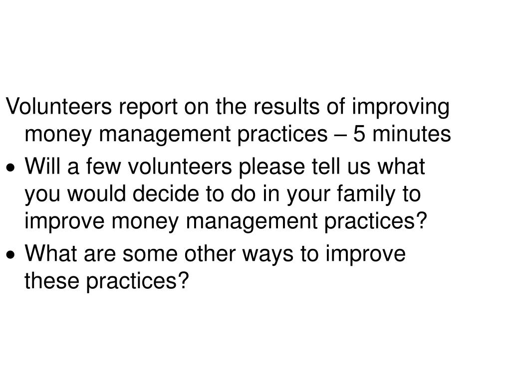 Volunteers report on the results of improving money management practices – 5 minutes