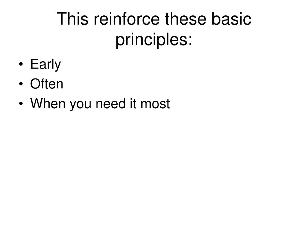 This reinforce these basic principles: