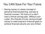 you can save for your future