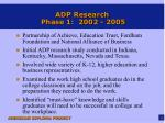 adp research phase 1 2002 2005