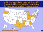 adp network launched at the 2005 summit thirteen states committed to improving student preparation