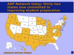 adp network today thirty two states now committed to improving student preparation