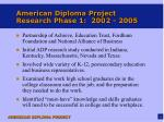 american diploma project research phase 1 2002 2005
