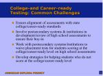 college and career ready testing common challenges