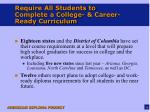 require all students to complete a college career ready curriculum
