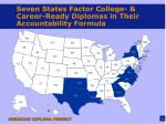 seven states factor college career ready diplomas in their accountability formula