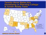 twenty three states are developing or planning college career ready tests