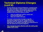 technical diploma changes cont d