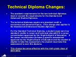 technical diploma changes