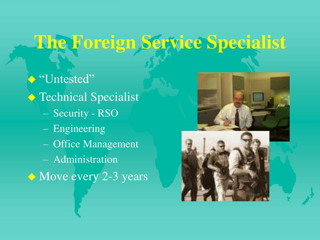 The Foreign Service Specialist