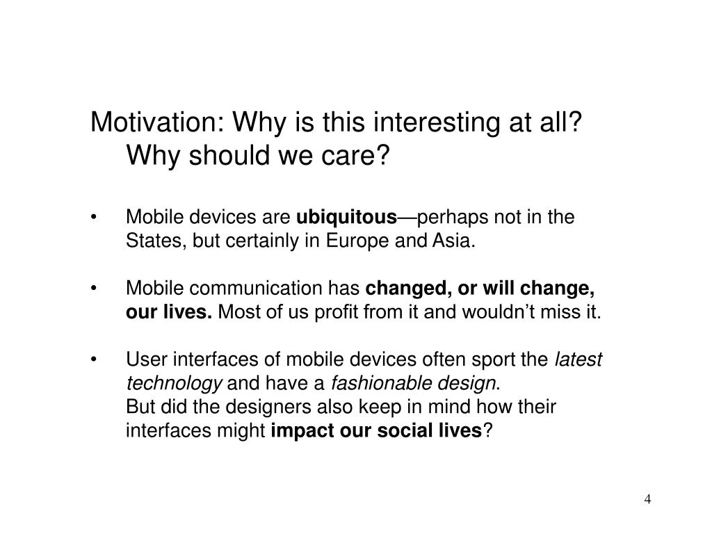 Motivation: Why is this interesting at all? Why should we care?