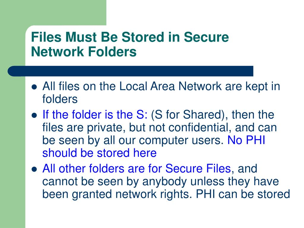 Files Must Be Stored in Secure Network Folders