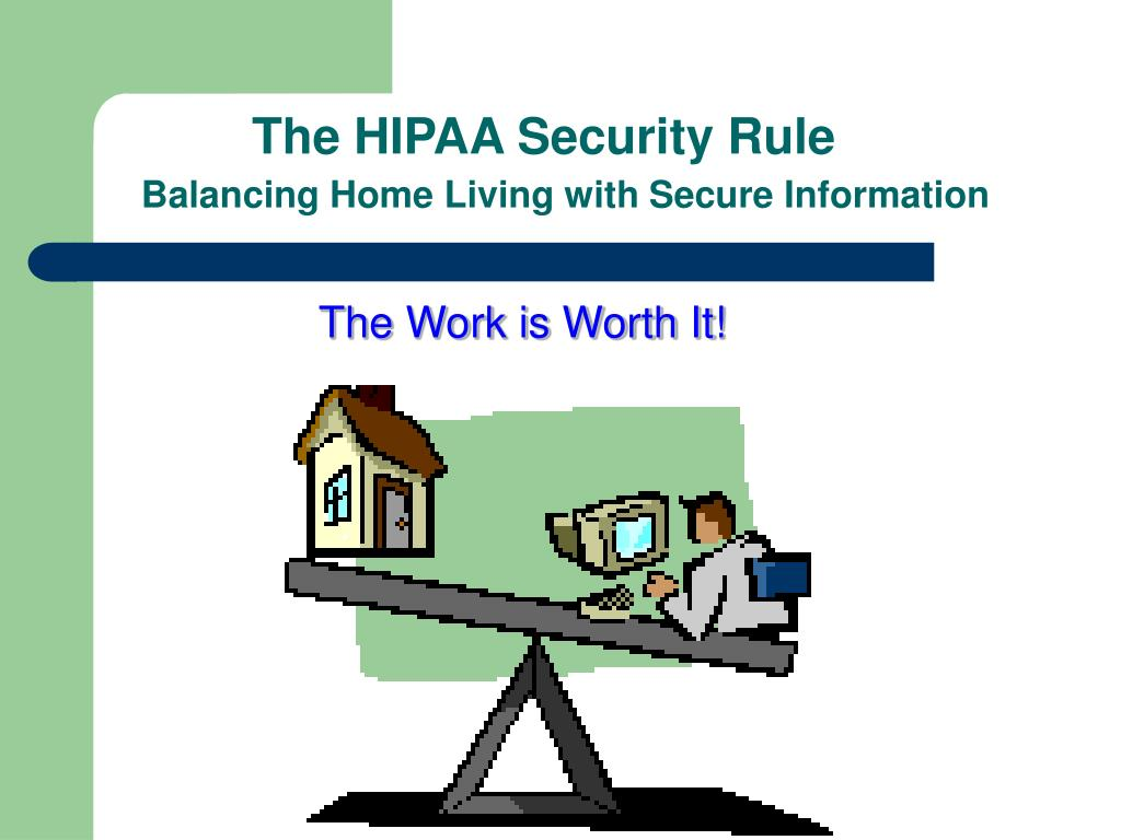 The HIPAA Security Rule