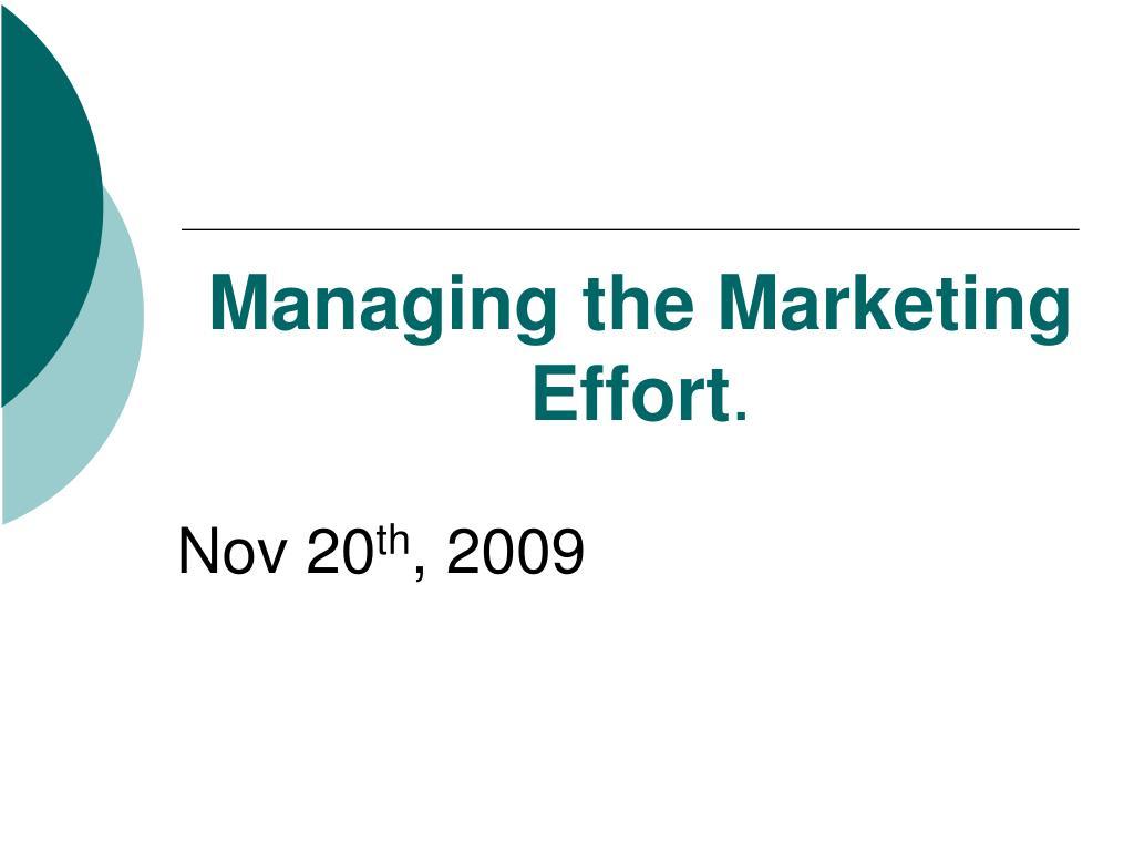 managing the marketing effort l.