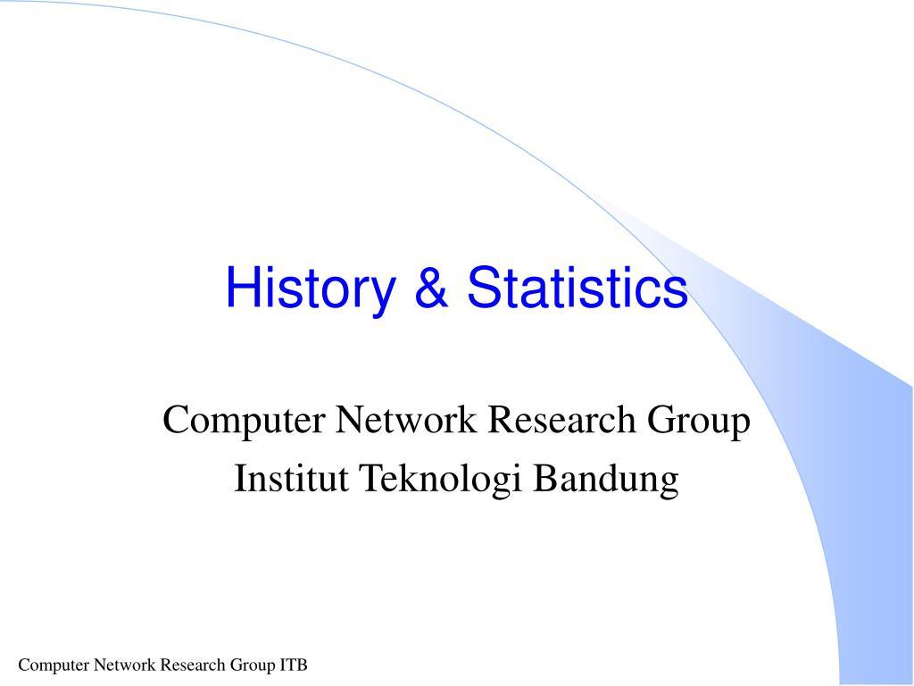 History & Statistics