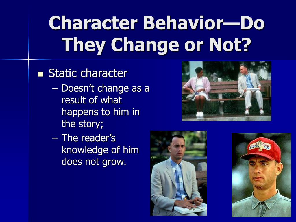 Character Behavior—Do They Change or Not?