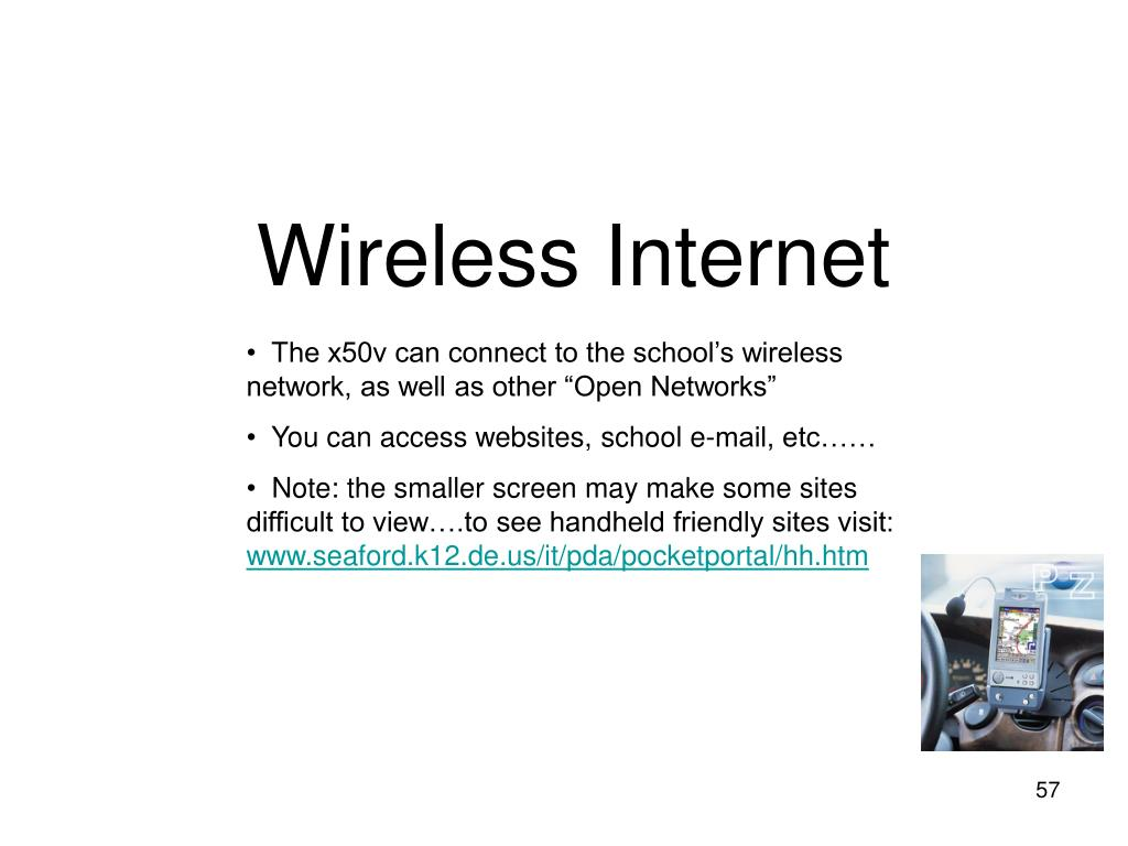 """The x50v can connect to the school's wireless network, as well as other """"Open Networks"""""""