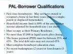 pal borrower qualifications