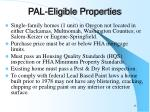 pal eligible properties