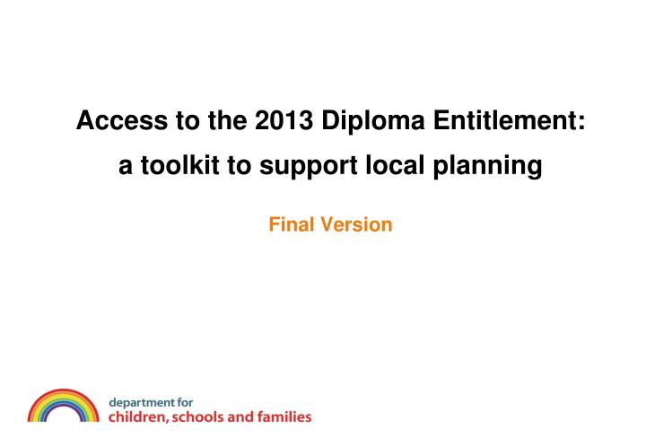 access to the 2013 diploma entitlement a toolkit to support local planning final version n.