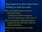 participation in the labor force willing to look for work