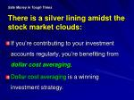safe money in tough times there is a silver lining amidst the stock market clouds