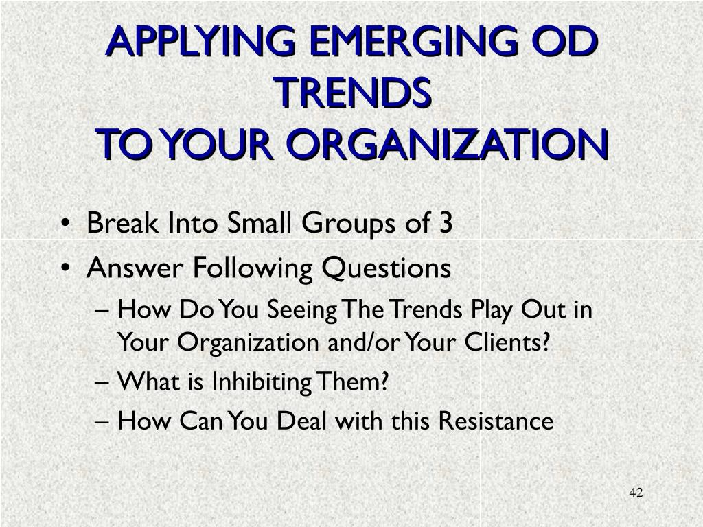 APPLYING EMERGING OD TRENDS