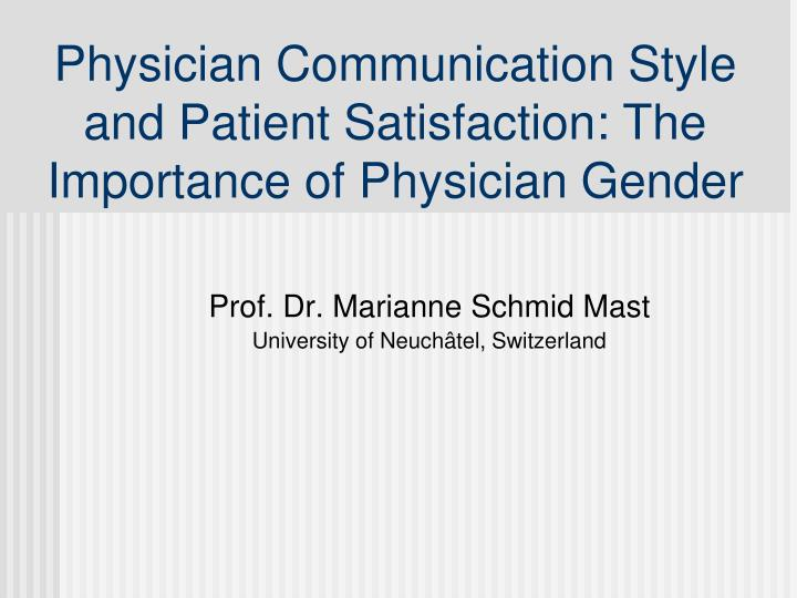 physician communication style and patient satisfaction the importance of physician gender n.