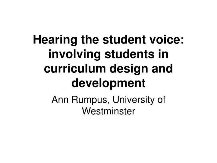 hearing the student voice involving students in curriculum design and development n.