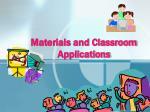 materials and classroom applications