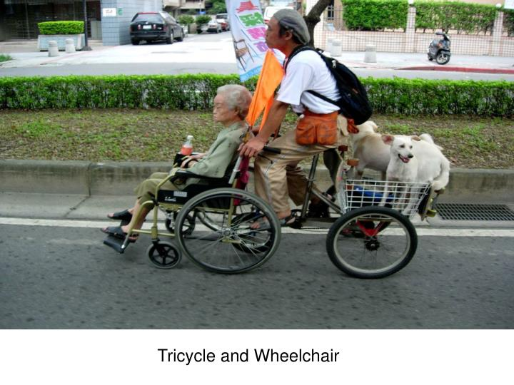 Tricycle and Wheelchair