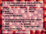 7 in a main dish salad the body of the salad is made up mainly of