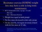 resistance exercise during weight loss may have a role in long term maintenance
