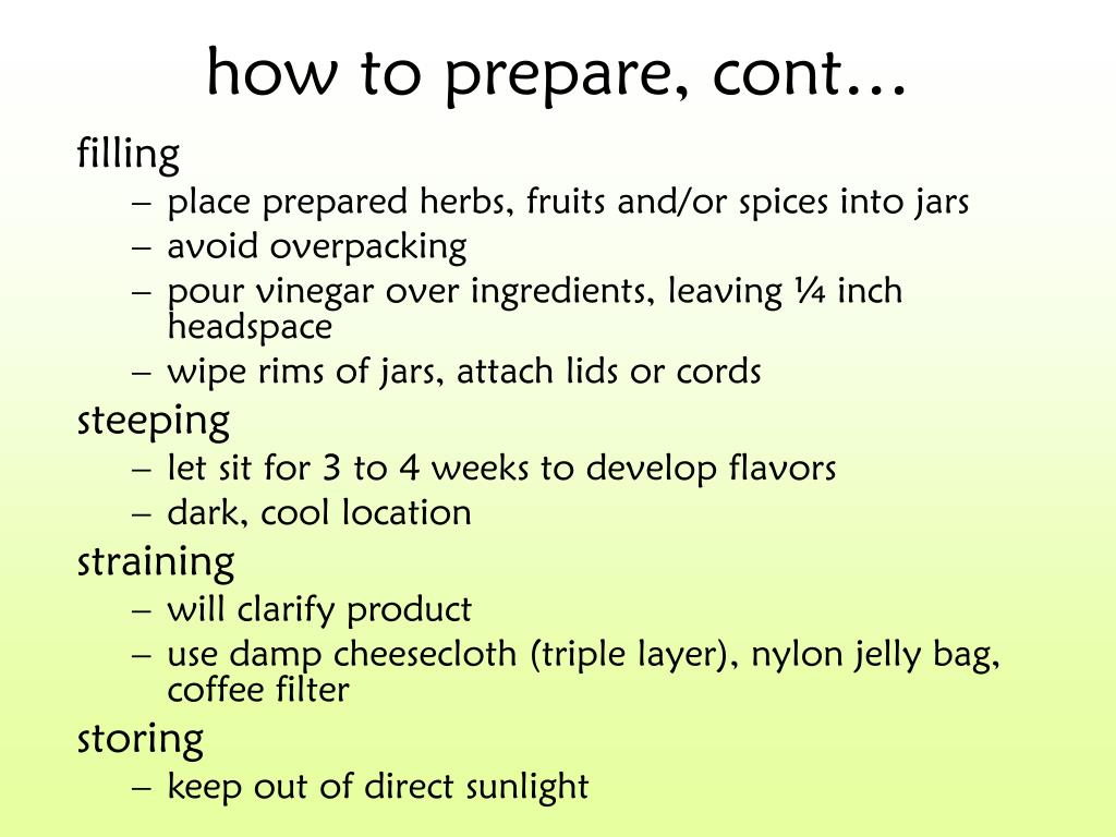 how to prepare, cont…