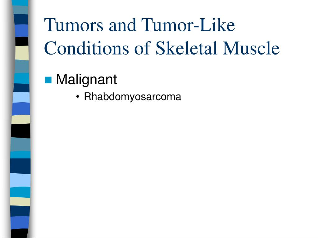 Tumors and Tumor-Like Conditions of Skeletal Muscle