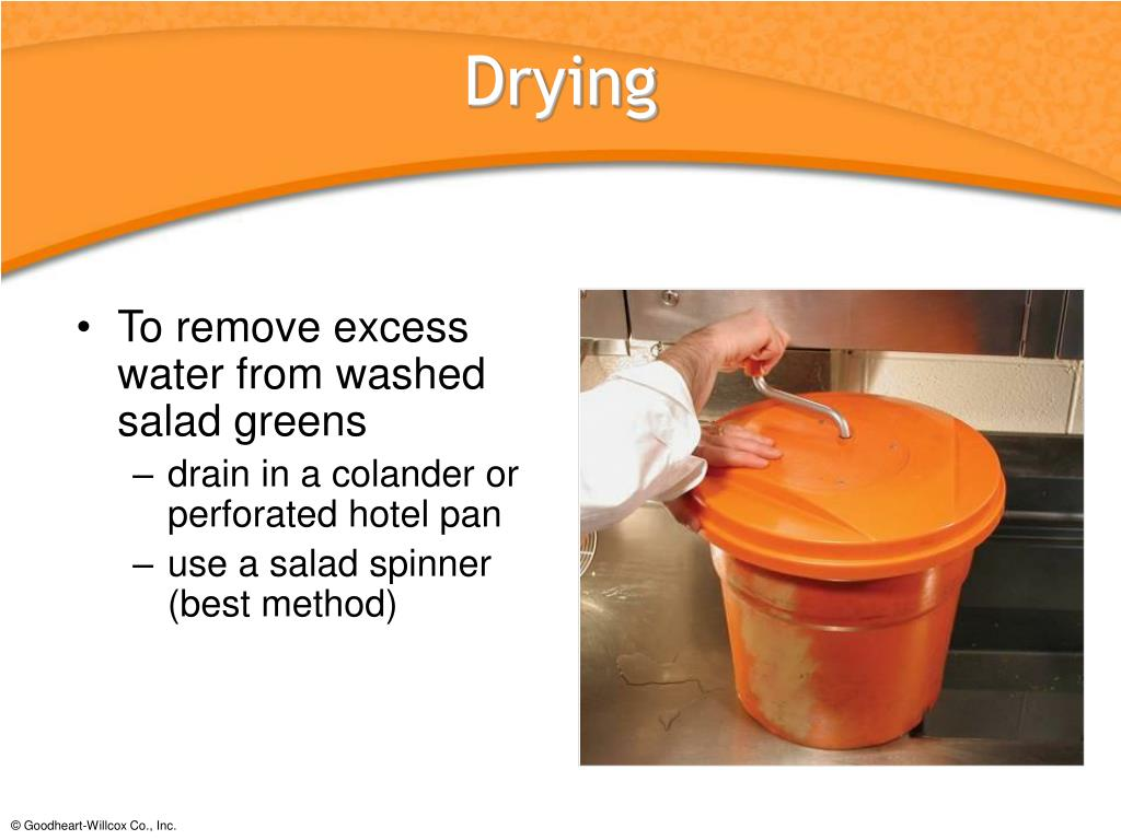 To remove excess water from washed salad greens