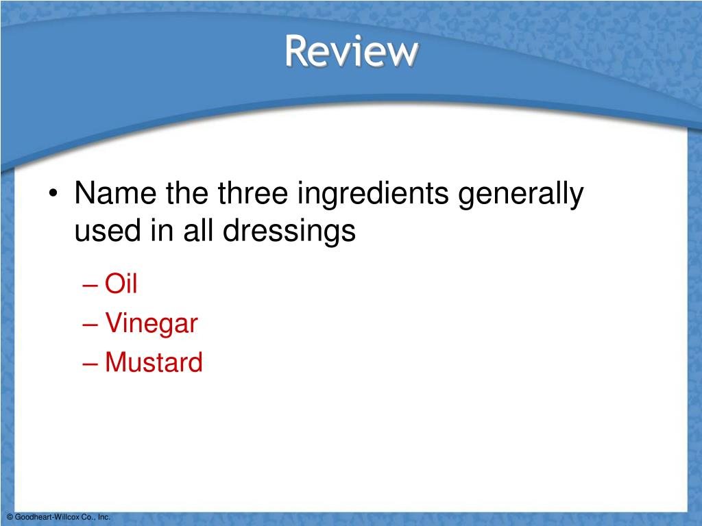 Name the three ingredients generally used in all dressings