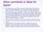 other comments or ideas for apple