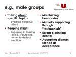 e g male groups