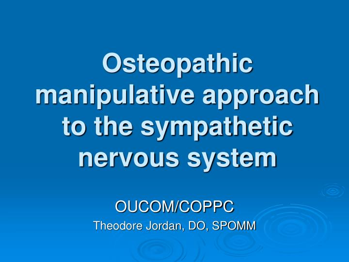 osteopathic manipulative approach to the sympathetic nervous system n.