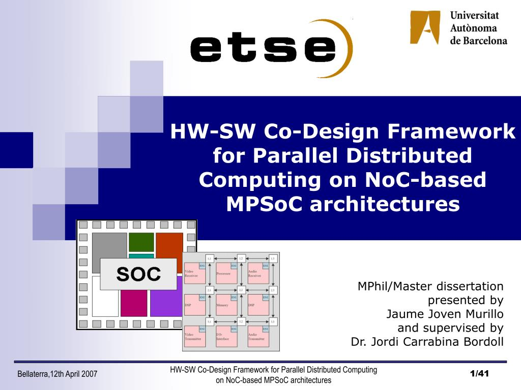 hw sw co design framework for parallel distributed computing on noc based mpsoc architectures l.