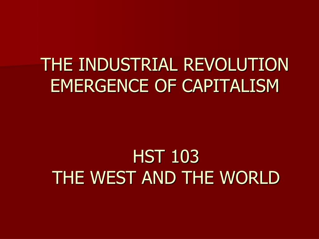 the industrial revolution emergence of capitalism