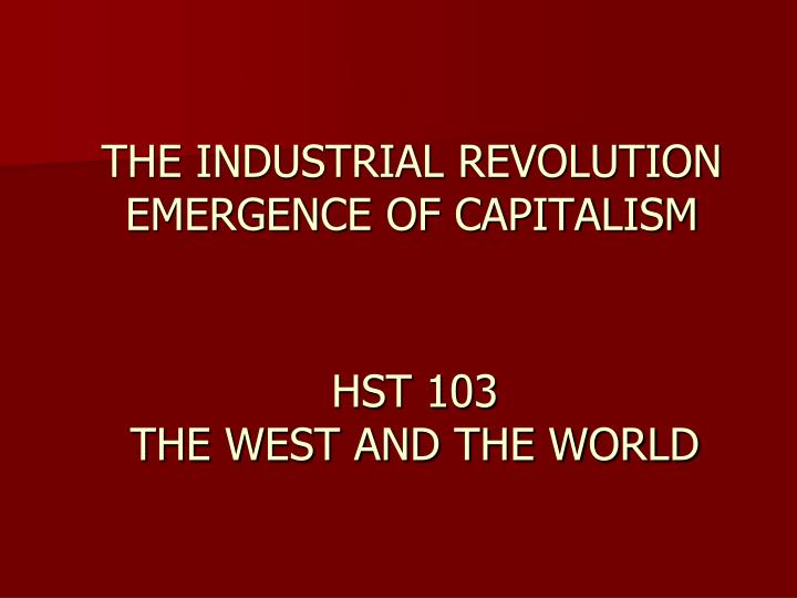 the industrial revolution emergence of capitalism n.
