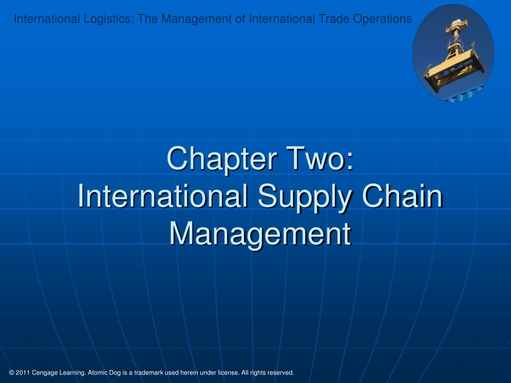 PPT - Chapter Two: International Supply Chain Management