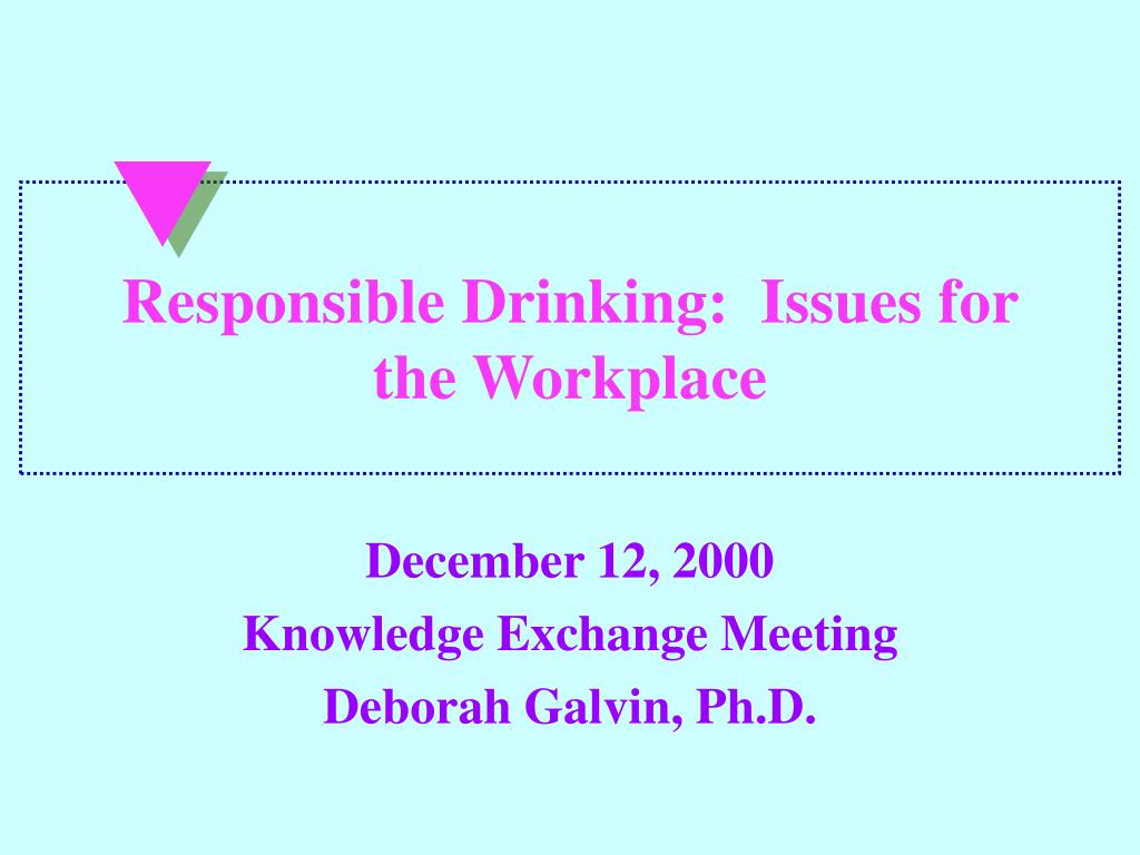 responsible drinking issues for the workplace l.