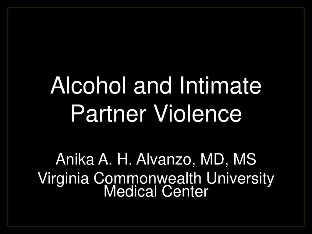 alcohol and intimate partner violence l.