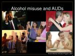 alcohol misuse and auds