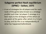 subgame perfect nash equilibrium spne selten 1975