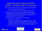 supporting alcohol reduction in hiv patients a training for hiv care providers