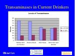 transaminases in current drinkers